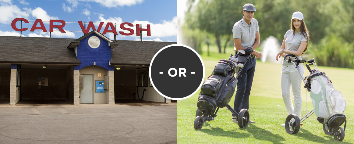 Would you rather go to the Car Wash or play golf
